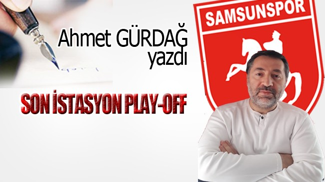 SON İSTASYON PLAY-OFF